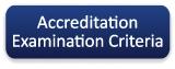 Accreditation Examination Criteria