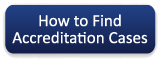 How to Find Accreditation Cases