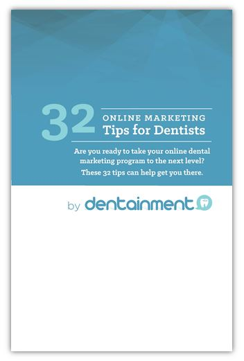 32 Online Marketing Tips for Dentists | Dentainment