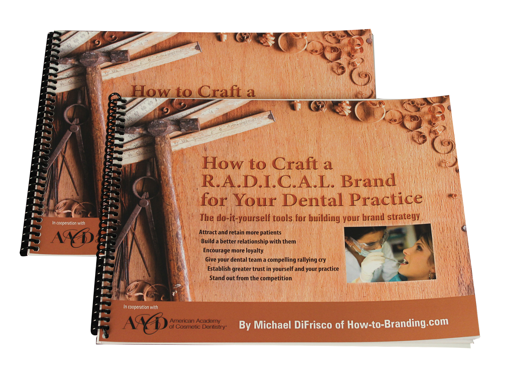 How to Craft a R.A.D.I.C.A.L. Brand for your Dental Practice The do-it-yourself manual for building your dental brand strategy