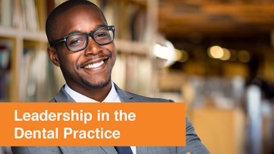 Leadership in the Dental Practice